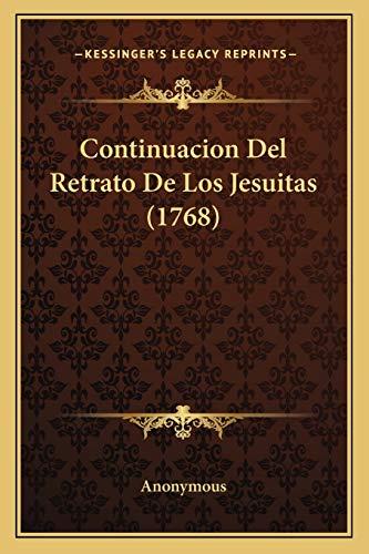 9781166160272: Continuacion Del Retrato De Los Jesuitas (1768) (Spanish Edition)