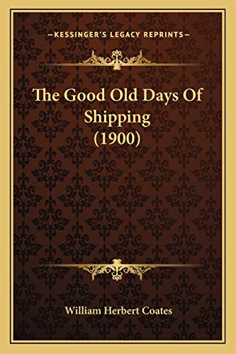 9781166162290: The Good Old Days Of Shipping (1900)