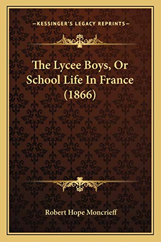 9781166163280: The Lycee Boys, Or School Life In France (1866)