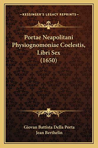 9781166164102: Portae Neapolitani Physiognomoniae Coelestis, Libri Sex (1650) (Latin Edition)