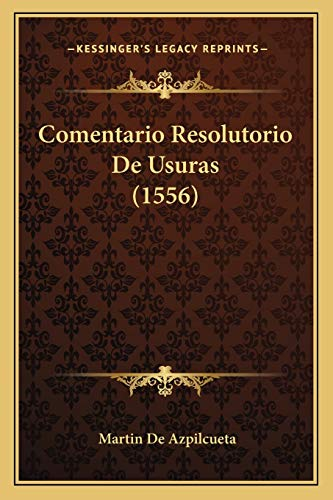 9781166164669: Comentario Resolutorio de Usuras (1556)