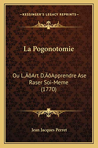 9781166164751: La Pogonotomie: Ou Lacentsa -A Centsart Dacentsa -A Centsapprendre ASE Raser Soi-Meme (1770)