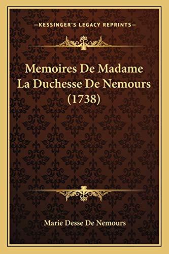 9781166166151: Memoires De Madame La Duchesse De Nemours (1738) (French Edition)