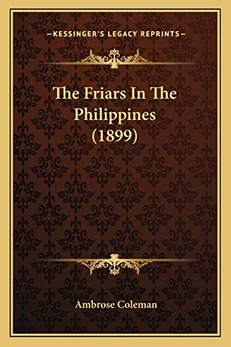 9781166166267: The Friars in the Philippines (1899)