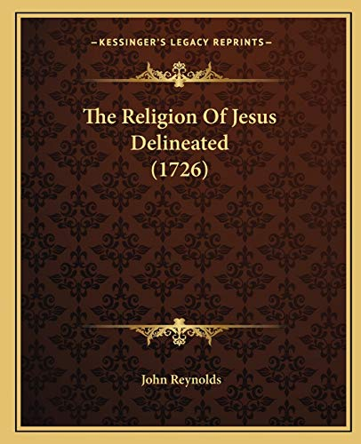9781166167554: The Religion Of Jesus Delineated (1726)