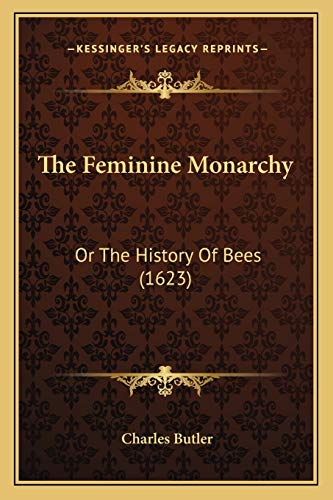 9781166167950: The Feminine Monarchy: Or the History of Bees (1623)