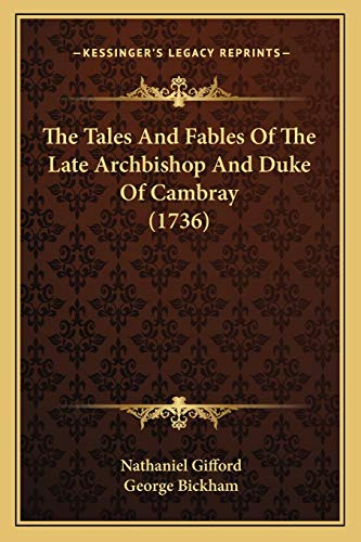 9781166168032: The Tales And Fables Of The Late Archbishop And Duke Of Cambray (1736)