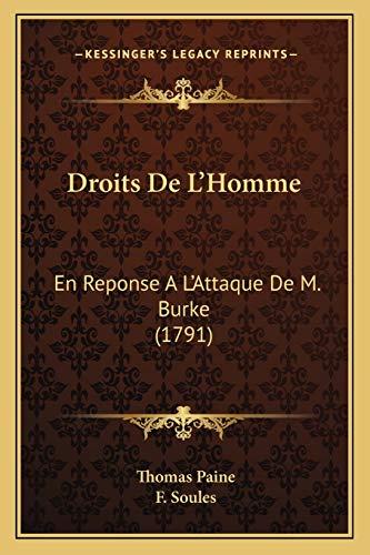 Droits De L'Homme: En Reponse A L'Attaque De M. Burke (1791) (French Edition) (9781166173753) by Paine, Thomas