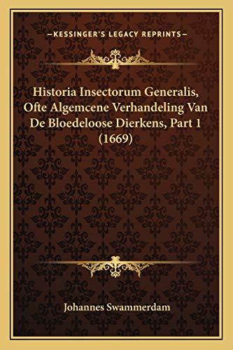 Historia Insectorum Generalis, Ofte Algemcene Verhandeling Van