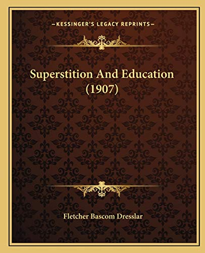 9781166175269: Superstition and Education (1907)