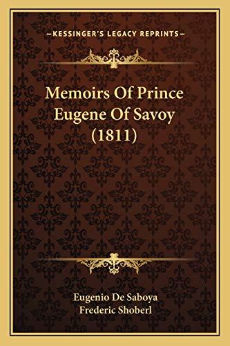 9781166175726: Memoirs Of Prince Eugene Of Savoy (1811)
