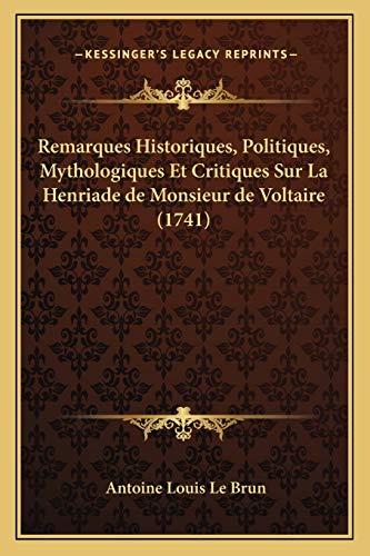 9781166175788: Remarques Historiques, Politiques, Mythologiques Et Critiques Sur La Henriade De Monsieur De Voltaire (1741) (French Edition)