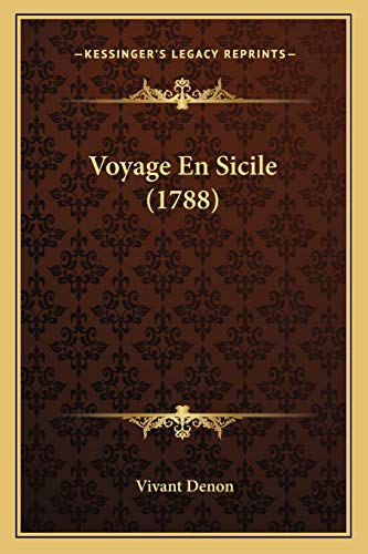 Voyage En Sicile (1788) (French Edition) (1166176460) by Denon, Vivant