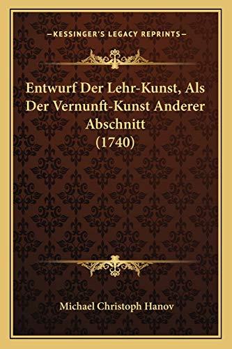 9781166176693: Entwurf Der Lehr-Kunst, Als Der Vernunft-Kunst Anderer Abschnitt (1740) (German Edition)