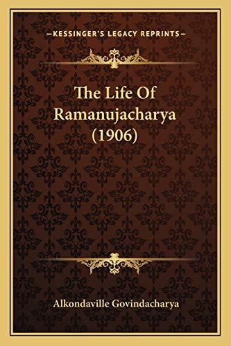 9781166177263: The Life Of Ramanujacharya (1906)