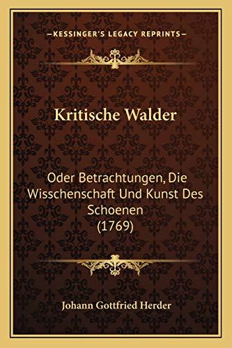 9781166177713: Kritische Walder: Oder Betrachtungen, Die Wisschenschaft Und Kunst Des Schoenen (1769)