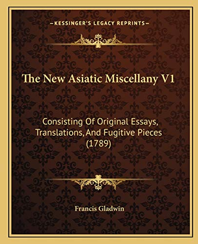 9781166177942: The New Asiatic Miscellany V1: Consisting Of Original Essays, Translations, And Fugitive Pieces (1789)