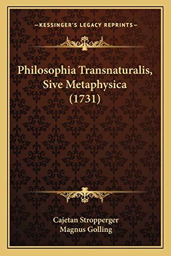 9781166178123: Philosophia Transnaturalis, Sive Metaphysica (1731) (Latin Edition)