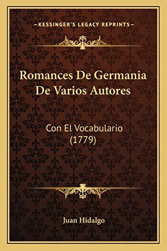 9781166182540: Romances De Germania De Varios Autores: Con El Vocabulario (1779) (Spanish Edition)