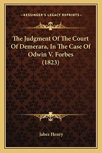 9781166183967: The Judgment Of The Court Of Demerara, In The Case Of Odwin V. Forbes (1823)