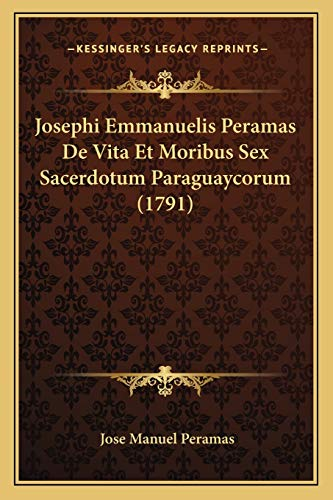 Josephi Emmanuelis Peramas De Vita Et Moribus
