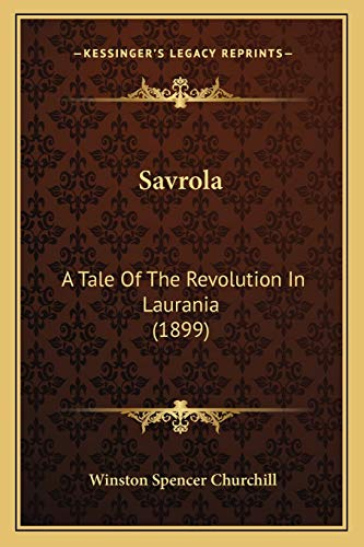 9781166189921: Savrola: A Tale Of The Revolution In Laurania (1899)