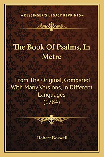 9781166191948: The Book of Psalms, in Metre: From the Original, Compared with Many Versions, in Different Languages (1784)