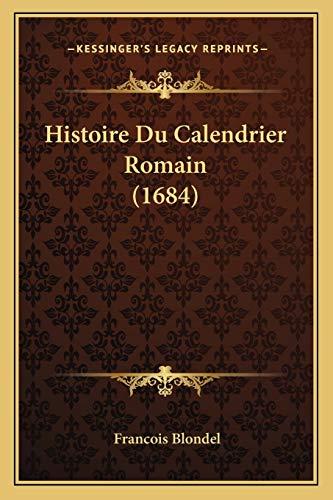 9781166195717: Histoire Du Calendrier Romain (1684) (French Edition)