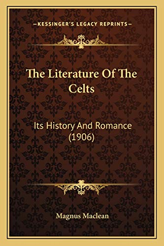 9781166196196: The Literature Of The Celts: Its History And Romance (1906)