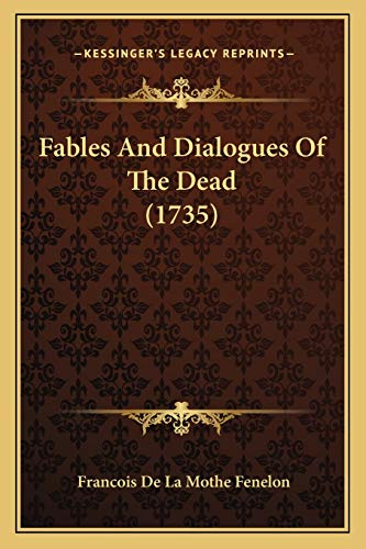 9781166198589: Fables And Dialogues Of The Dead (1735)