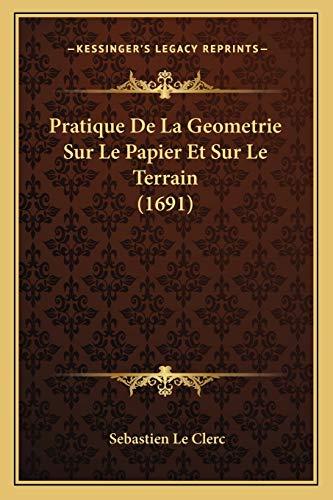 9781166200800: Pratique de La Geometrie Sur Le Papier Et Sur Le Terrain (1691)