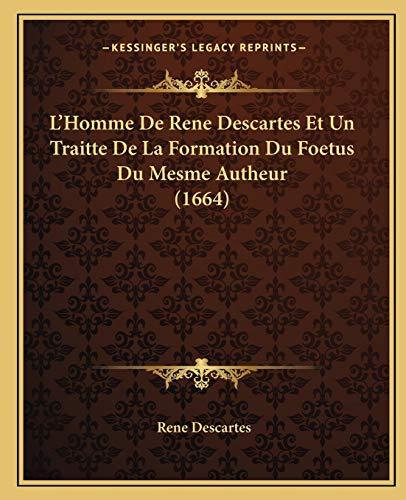 9781166206406: L'Homme De Rene Descartes Et Un Traitte De La Formation Du Foetus Du Mesme Autheur (1664) (French Edition)