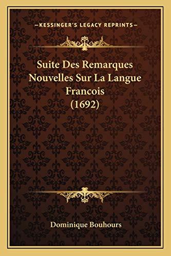 9781166206741: Suite Des Remarques Nouvelles Sur La Langue Francois (1692)