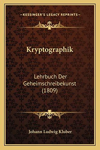 9781166207250: Kryptographik: Lehrbuch Der Geheimschreibekunst (1809)