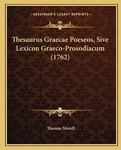 9781166208547: Thesaurus Graecae Poeseos, Sive Lexicon Graeco-Prosodiacum (1762) (Latin Edition)