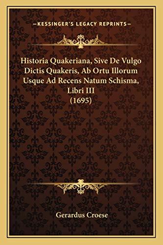 Historia Quakeriana, Sive De Vulgo Dictis Quakeris,