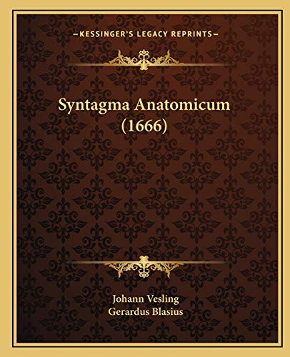 9781166210663: Syntagma Anatomicum (1666) (Latin Edition)
