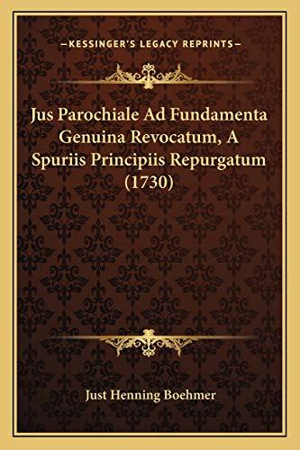 9781166211820: Jus Parochiale Ad Fundamenta Genuina Revocatum, A Spuriis Principiis Repurgatum (1730) (Latin Edition)