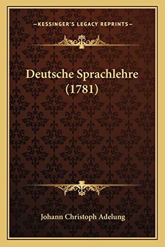 9781166212797: Deutsche Sprachlehre (1781)