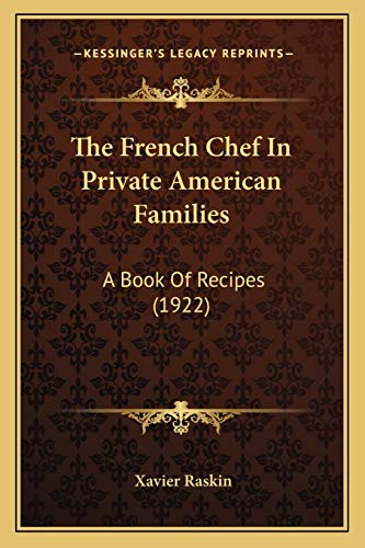 9781166214029: The French Chef In Private American Families: A Book Of Recipes (1922)