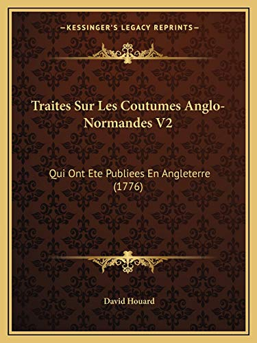 9781166214500: Traites Sur Les Coutumes Anglo-Normandes V2: Qui Ont Ete Publiees En Angleterre (1776) (French Edition)