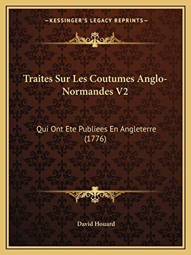 9781166214500: Traites Sur Les Coutumes Anglo-Normandes V2: Qui Ont Ete Publiees En Angleterre (1776)