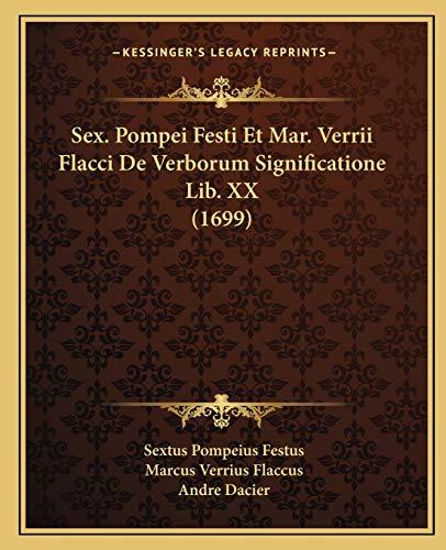 9781166214654: Sex. Pompei Festi Et Mar. Verrii Flacci De Verborum Significatione Lib. XX (1699) (Latin Edition)