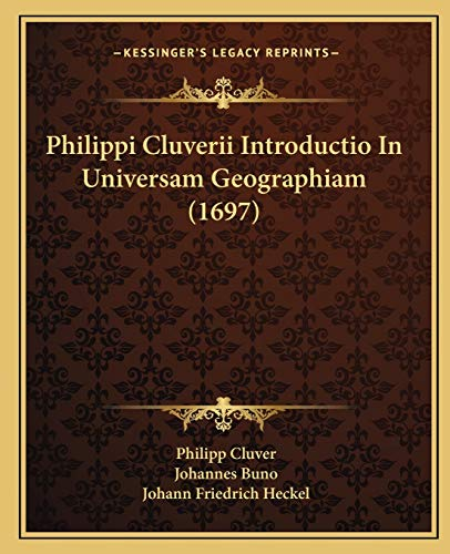 Philippi Cluverii Introductio in Universam Geographiam (1697): Philipp Cluver, Johannes