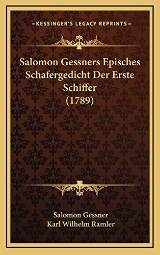 9781166216269: Salomon Gessners Episches Schafergedicht Der Erste Schiffer (1789) (German Edition)