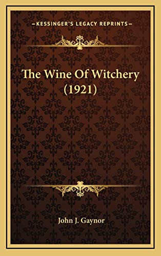 9781166216351: The Wine Of Witchery (1921)