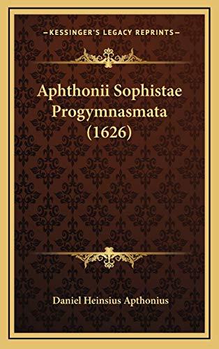 9781166216726: Aphthonii Sophistae Progymnasmata (1626) (Latin Edition)