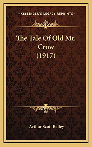 9781166217365: The Tale Of Old Mr. Crow (1917)