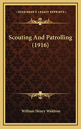 9781166217846: Scouting And Patrolling (1916)