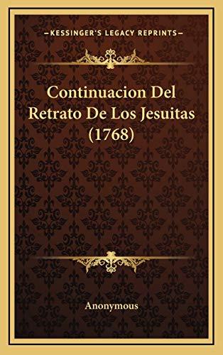 9781166219840: Continuacion Del Retrato De Los Jesuitas (1768) (Spanish Edition)